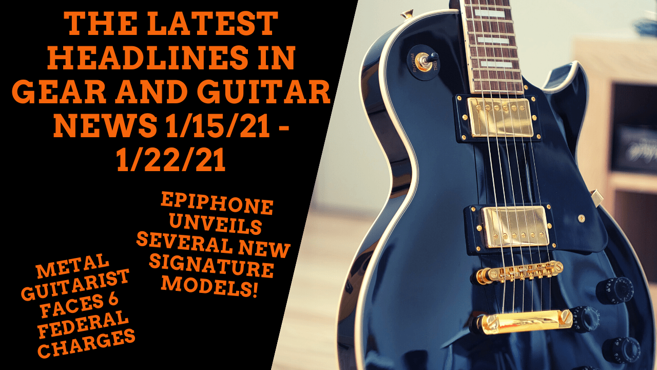 Epiphone Reveals Signature Series and Metal Guitarist Faces 6 Federal Charges – GuitaristNextDoor's Weekly Gear News 1